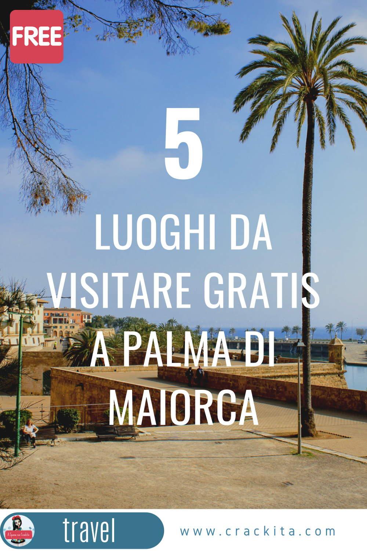 Palma di Maiorca 5 luoghi da visitare con ingresso Gratuito - grafica per Pinterest